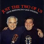 GENE BERTONCINI Just the Two of Us [with Jack Wilkins] album cover